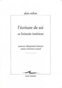 L'écriture de soi ce lointain intérieur : Moments d'hospitalité autour d'Antonin Artaud