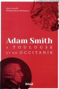 Adam Smith à Toulouse et en Occitanie