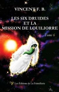 Les six druides et la mission de Louiliorre (tome 6)