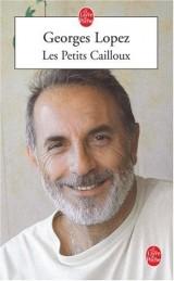 Georges Lopez : Les Petits Cailloux 9782253117445