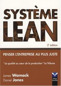 Système Lean 2e Ed. - Penser l'entreprise au plus juste