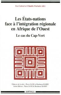 Les Etats-nations face à l'intégration régionale en Afrique de l'Ouest. Le cas du Cap-Vert