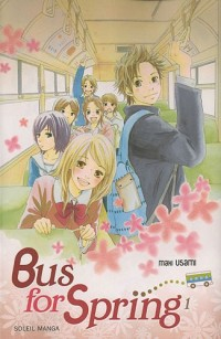 Bus for Spring, Tome 1 :