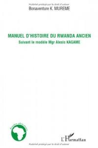 Manuel d'histoire du Rwanda ancien : Suivant le modèle Mgr Alexis Kagame