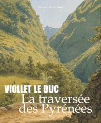 Viollet le Duc la Traversée des Pyrenees