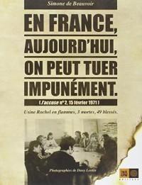 En France, aujourd'hui, on peut tuer impunément : J'accuse N° 2, 15 février 1971