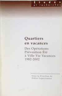 Quartiers en vacances : Des Opérations prévention été à Ville vie vacances, 1982-2002 (Études et recherches)