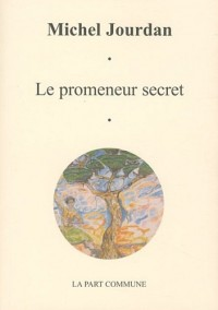 Le promeneur secret
