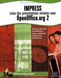 Impress : Créez des présentations animées avec OpenOffice.org 2