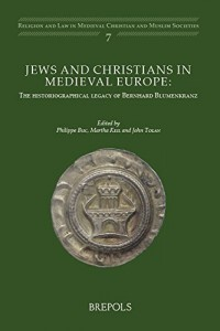 Jews and Christians in Medieval Europe: The Historiographical Legacy of Bernhard Blumenkranz