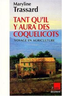Tant qu'il y aura des coquelicots : Voyage en agriculture