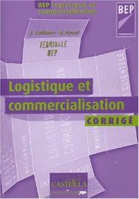 Logistique et commercialisation Terminale BEP : Corrigé