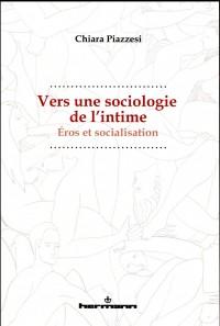 Vers une sociologie de l'intime: Éros et socialisation