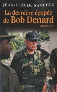La dernière épopée de Bob Denard