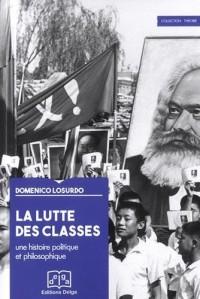 La lutte des classes : Une histoire politique et philosophique