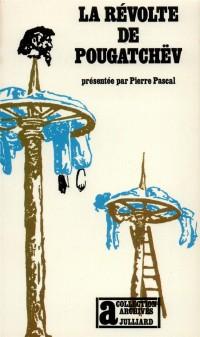 La Révolte de Pougatchev. Présentée par Pierre Pascal