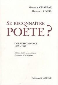 Se reconnaître poète ? : Correspondance 1935-1953