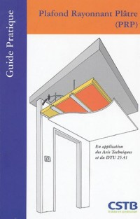 Plafond Rayonnant Plâtre (PRP) : En application des Avis techniques et du DTU 25.41
