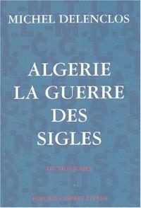 Algérie : la guerre des sigles