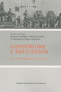 Construire l'éducation de l'Ancien Régime à nos jours