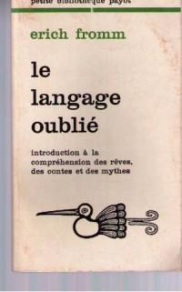 Le langage oublié, introduction à la compréhension des rêves, des contes et des mythes