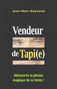 Vendeur de Tapi(e): Découvrez la phrase magique de la Vente !