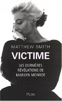 Victime : Les dernières révélations de Marilyn Monroe