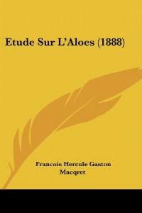 Etude Sur L'Aloes (1888)