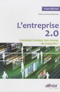 L'entreprise 2.0 : Comment évaluer son niveau de maturité ?