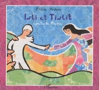 Islï et Tïslït : Conte du Maroc