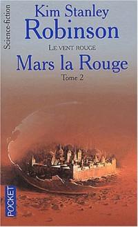 Mars la rouge, tome 2 : Le vent rouge
