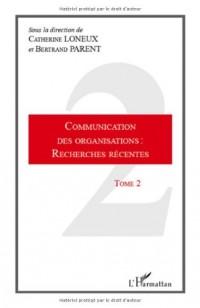 Communication des organisations : recherches récentes : Tome 2