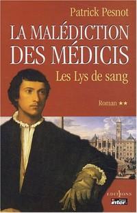 La Malédiction des Médicis, tome 2 : Le Lys de sang