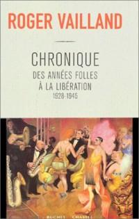 Chroniques des années folles à la libération, 1928-1945