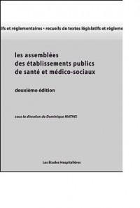 Les assemblées des établissements publics de santé et médico-sociaux (Recueil de textes législatifs et réglementaires)