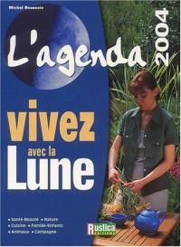 Agenda 2004 : Vivez avec la lune