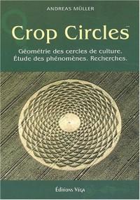 Crop circles. Les cercles de culture : géométrie, phénomène, recherche