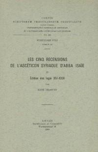 Les Cinq Recensions De L'asceticon Syriaque D'abba Isaie, II. Edition Des Logoi Xiv-xxvi. Syr. 121.