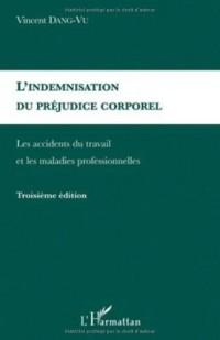 L'indemnisation du préjudice corporel : Les accidents du travail et les maladies professionnelles