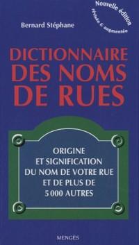 Dictionnaire des noms de rues : Origine et signification du nom de votre rue et de plus de 5000 autres