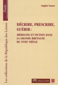 Décrire, prescrire, guérir : médecine et fiction dans la Grande-Bretagne du XVIIIe siècle