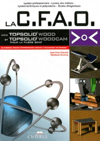 La Cfao avec Topsolid'Wood et Top Solid'Woodcam