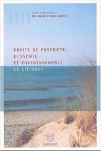 Droits et propriété, économie et environnement : Le littoral : IVe Conférence internationale, Aix-en-Provence, Université d'Aix-Marseille, 26, 27, 28 juin 2002