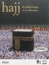 Hajj, le pèlerinage à La Mecque