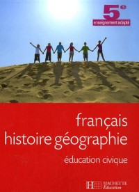 Français, histoire géographie, éducation civique 5e enseignement adapté