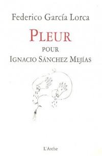 Pleur pour Ignacio Sanchez Mejias