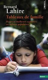Tableaux de famille : Heurs et malheurs scolaires en milieux populaires [Poche]