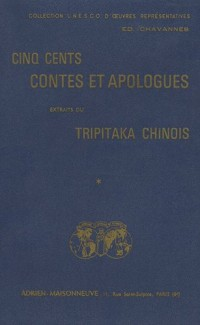 Cinq cents contes et apologues extraits du Tripitaka chinois : 3 volumes