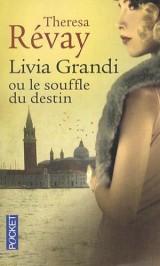 Livia Grandi ou le souffle du destin [Poche]