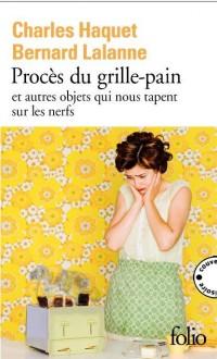 Procès du grille-pain et autres objets qui nous tapent sur les nerfs